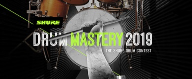 SHURE DRUM MASTERY 2019 - THE SHURE DRUM CONTEST