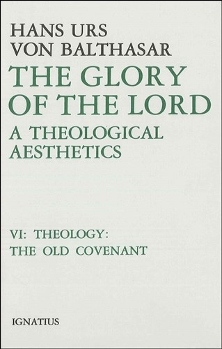 The Glory of the Lord VI - The Old Covenant