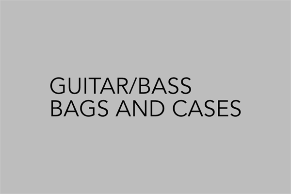 Guitars and Bass Bags and Cases