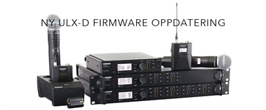 ULX-D MED NY FIRMWARE UPDATE