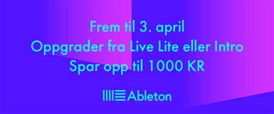 Opp til 1.000,- rabatt ved å oppgradere Ableton Live nå!