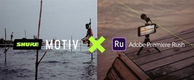 Shure MOTIV x Premiere Rush
