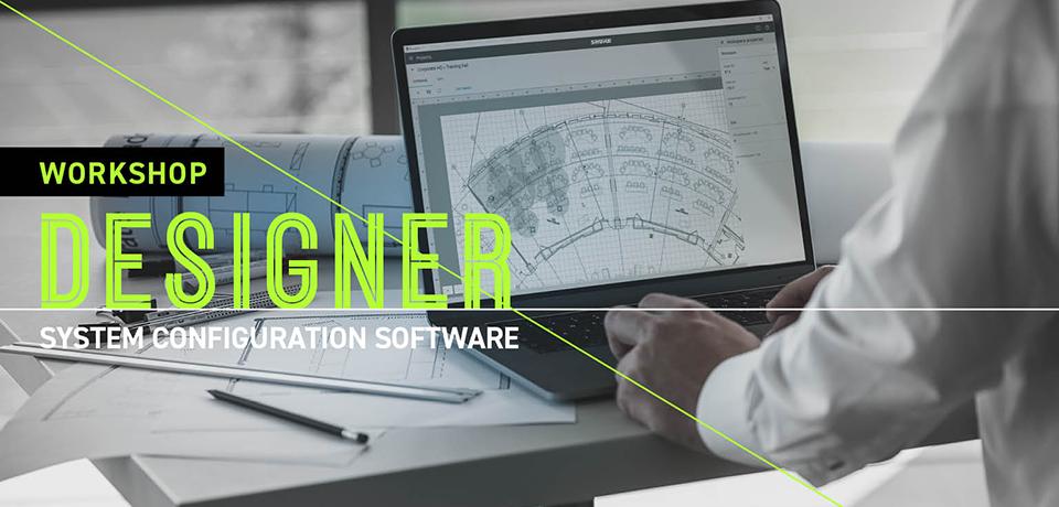 Shure workshop: Designer System Configuration Software